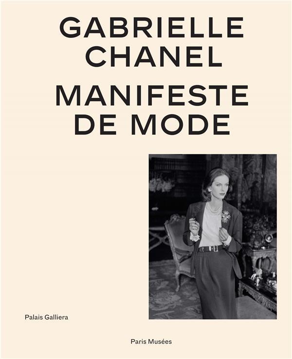 GABRIELLE CHANEL-  CATALOGUE OFFICIEL VERSION FRANCAISE - MANIFESTE DE MODE