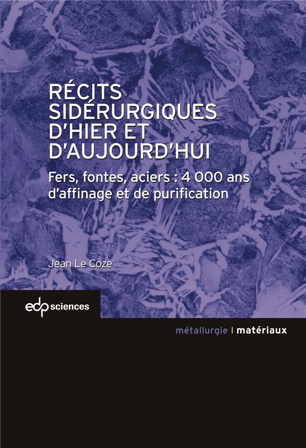 RECITS SIDERURGIQUES D'HIER ET D'AUJOURDHUI