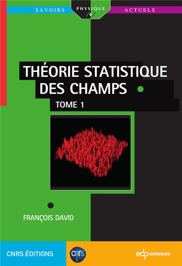 THEORIE STATISTIQUE DES CHAMPS - TOME 1