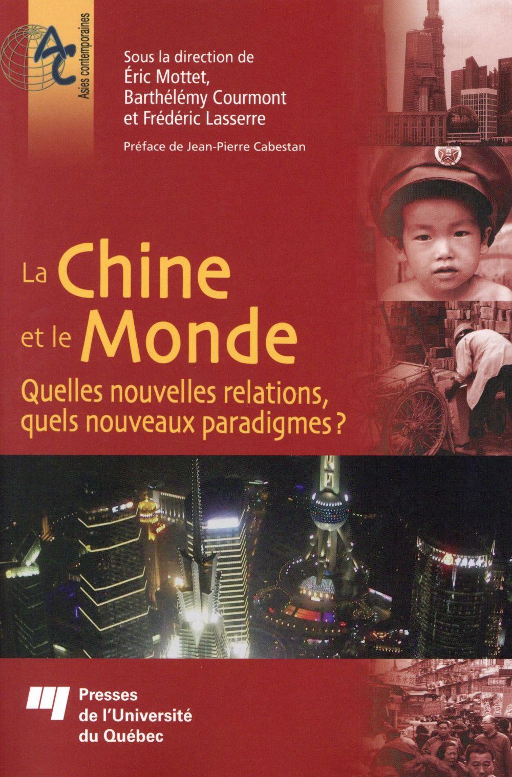 La Chine et le Monde, Quelles nouvelles relations, quels nouveaux paradigmes?