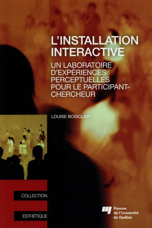 L'installation interactive, Un laboratoire d'expériences perceptuelles pour le participant-chercheur