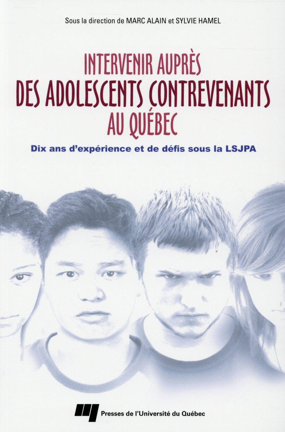 Intervenir auprès des adolescents contrevenants au Québec, Dix ans d'expérience et de défis sous la LSJPA