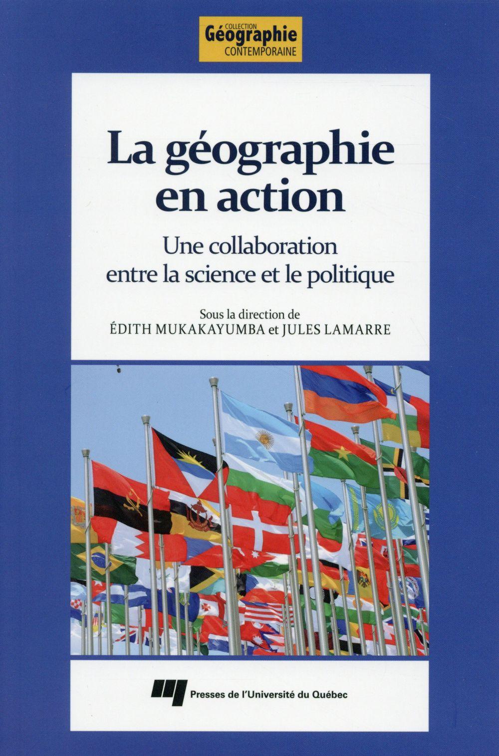 La géographie en action, Une collaboration entre la science et le politique