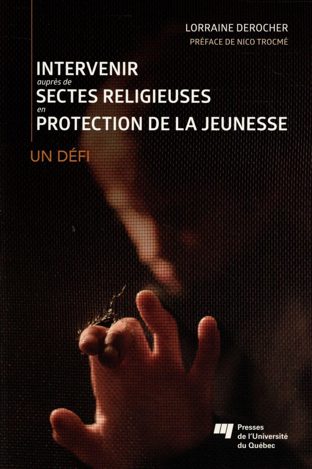 Intervenir auprès de sectes religieuses en protection de la jeunesse, Un défi