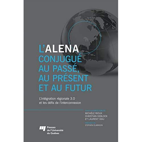 L'ALENA conjugué au passé, au présent et au futur, L'intégration régionale 3.0 et les défis de l'interconnexion