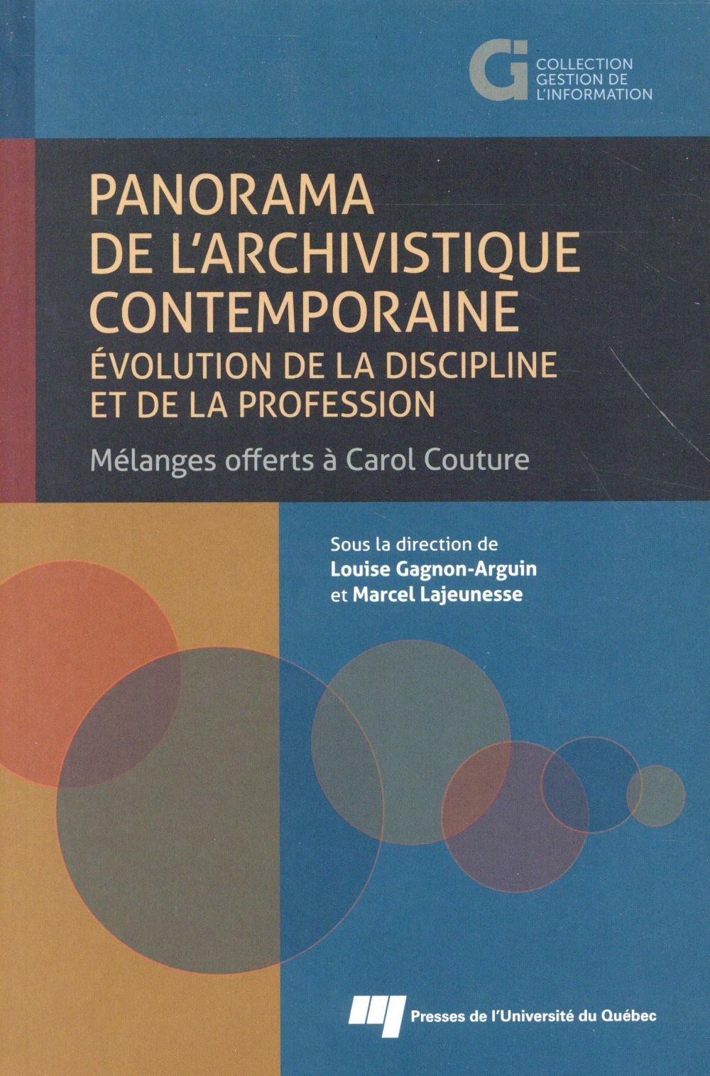 Panorama de l'archivistique contemporaine: évolution de la discipline et de la profession, Mélanges offerts à Carol Couture