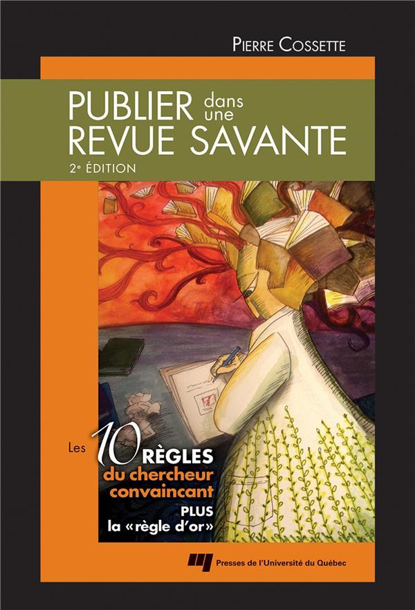 Publier dans une revue savante, 2e édition, Les 10 règles du chercheur convaincant