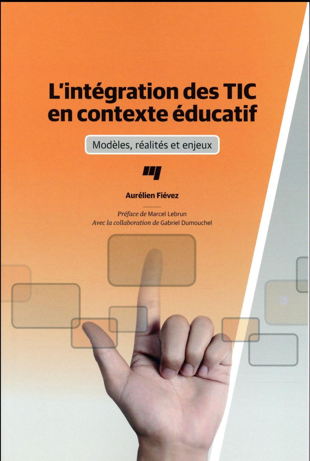 L'intégration des TIC en contexte éducatif, Modèles, réalités et enjeux