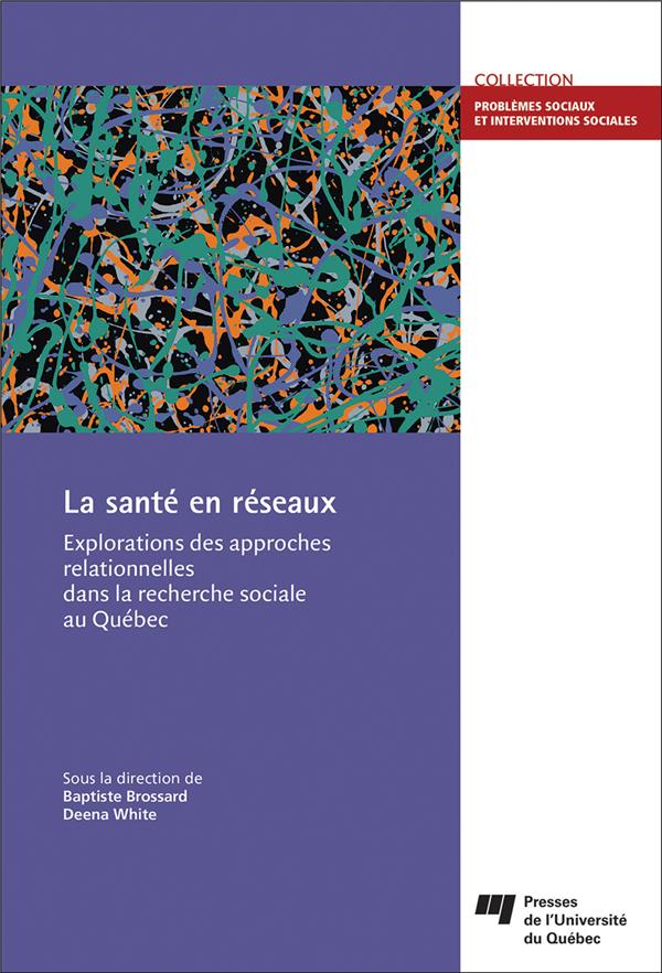 La santé en réseaux, Explorations des approches relationnelles dans la recherche sociale au Québec