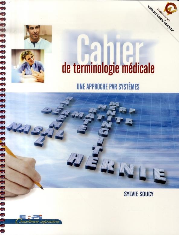 CAHIER DE TERMINOLOGIE MEDICALE NLLE ED.