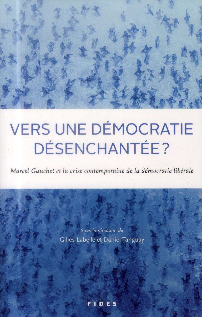 VERS UNE DEMOCRATIE DESENCHANTEE