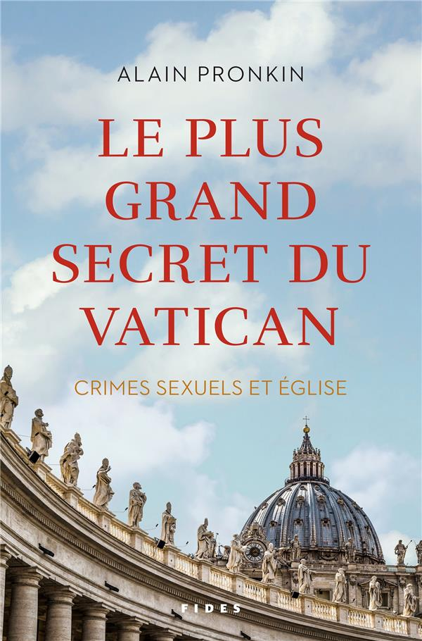 LE PLUS GRAND SECRET DU VATICAN - CRIMES SEXUELS ET EGLISE