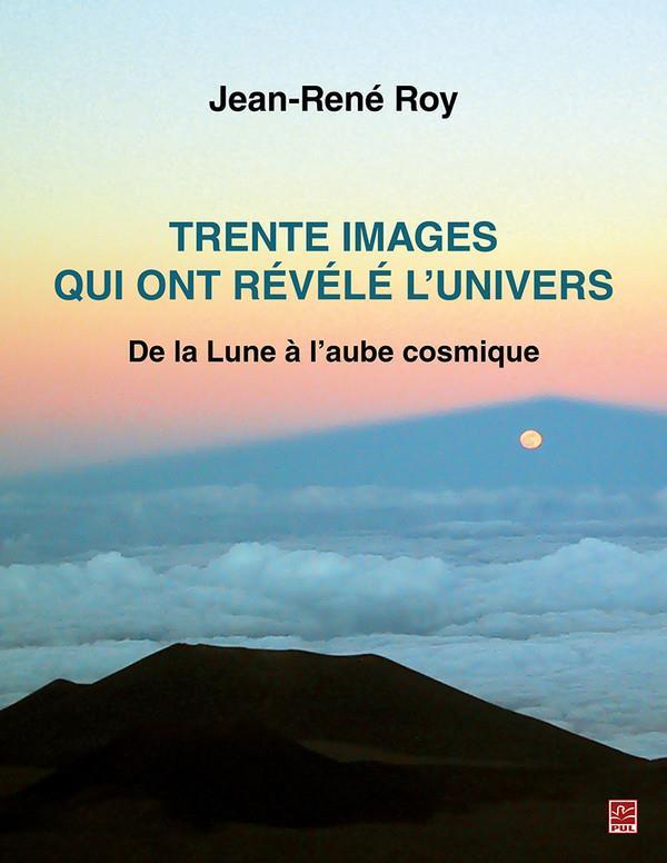 TRENTE IMAGES QUI ONT REVELE L'UNIVERS