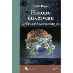 HISTOIRE DU CERVEAU DE L'ANTIQUITE AUX NEUROSCIENCES