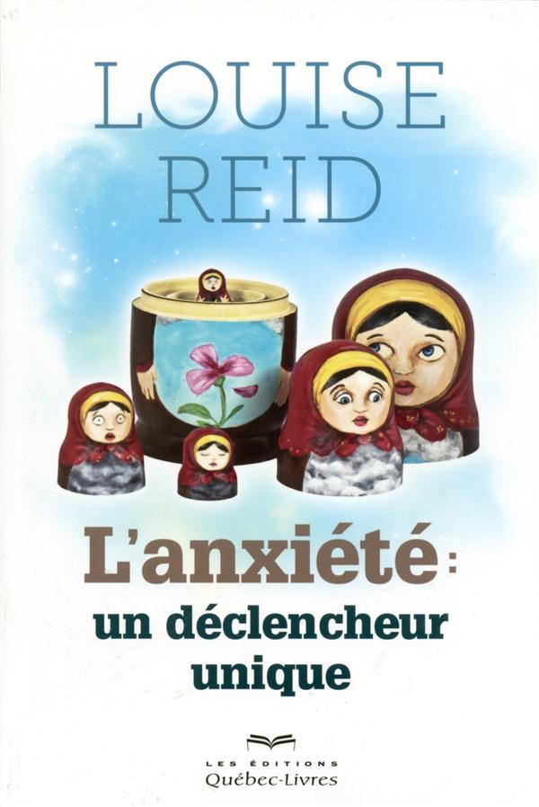 L'ANXIETE : UN DECLENCHEUR UNIQUE