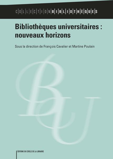 BIBLIOTHEQUES UNIVERSITAIRES : NOUVEAUX HORIZONS