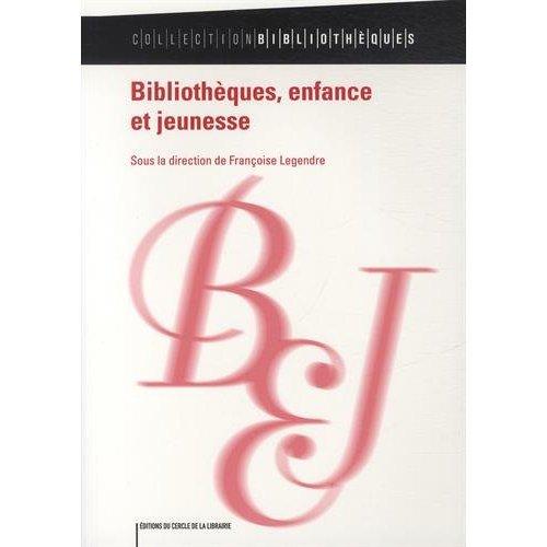 BIBLIOTHEQUES, ENFANCE ET JEUNESSE