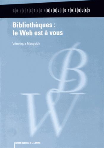 BIIBLIOTHEQUES : LE WEB EST A VOUS