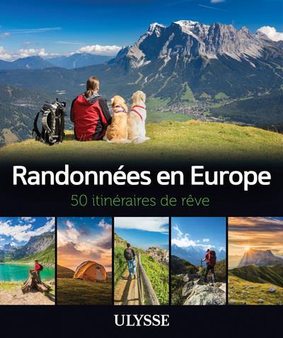 RANDONNEES EN EUROPE - 50 ITINERAIRES DE REVE