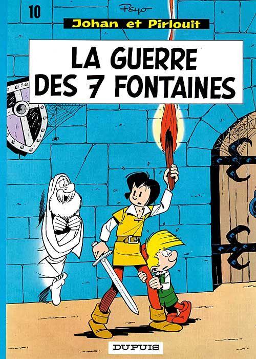 JOHAN ET PIRLOUIT (DUPUIS) T10 LA GUERRE DES 7 FONTAINES