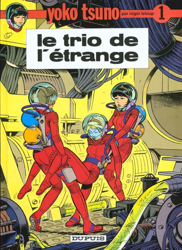 YOKO TSUNO - TOME 1 - LE TRIO DE L'ETRANGE