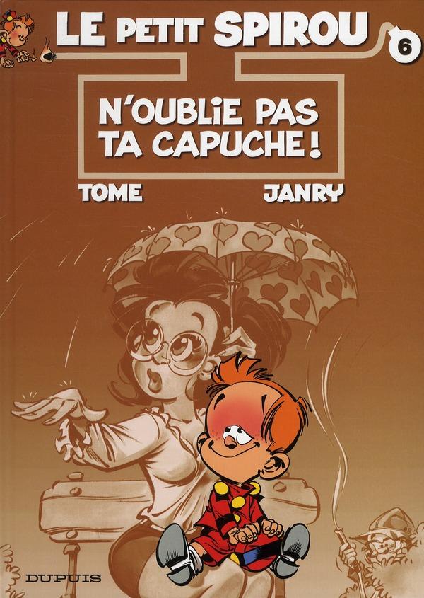 N'OUBLIE PAS TA CAPUCHE ! - LE PETIT SPIROU - T6