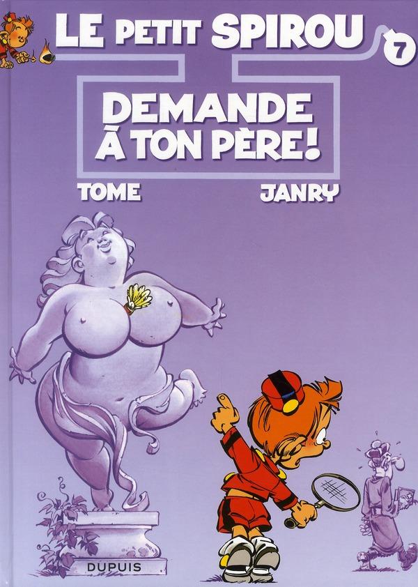 DEMANDE A TON PERE ! - LE PETIT SPIROU - T7