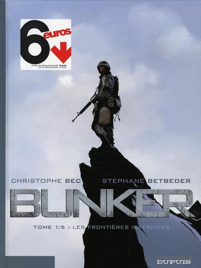 LES FRONTIERES INTERDITES (OPERATION 6 EUROS) - BUNKER - T1