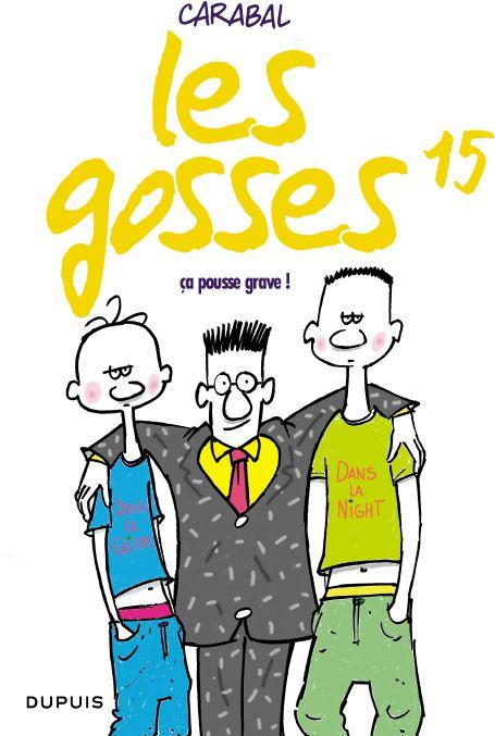 CA POUSSE GRAVE ! T15 - LES GOSSES