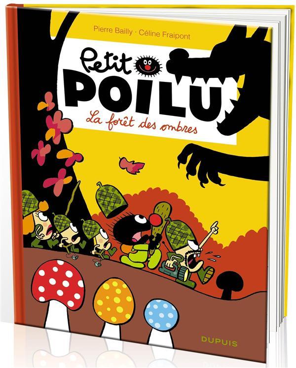 PETIT POILU T8 : LA FORET DES OMBRES NOUVELLE MAQUETTE