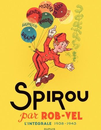 SPIROU PAR ROB-VEL L'INTEGRALE 1938 - 1943 - SPIROU (INTEGRALE)
