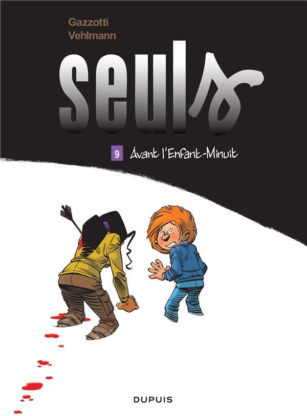 SEULS - AVANT L'ENFANT-MINUIT T9