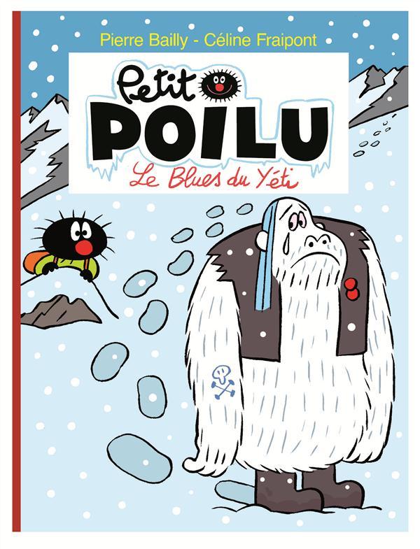 PETIT POILU - T16 - LE BLUES DU YETI