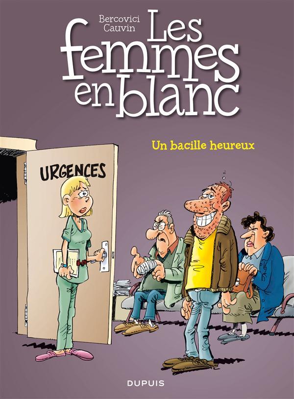 UN BACILLE HEUREUX T37 - LES FEMMES EN BLANC
