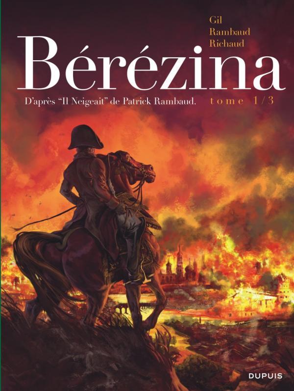 BEREZINA - TOME 1 - L'INCENDIE