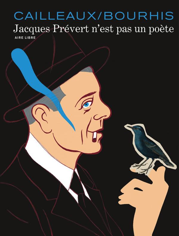 JACQUES PREVERT N'EST PAS POET - JACQUES PREVERT N'EST PAS UN POETE - TOME 0 - JACQUES PREVERT N'EST