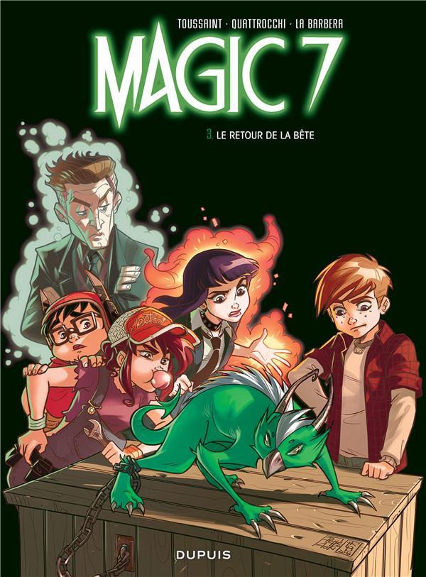 MAGIC 7 - TOME 3 - LE RETOUR DE LA BETE !