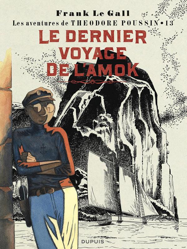 THEODORE POUSSIN - TOME 13 - LE DERNIER VOYAGE DE L'AMOK