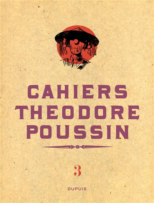 THEODORE POUSSIN T3 CAHIERS THEODORE POUSSIN T3