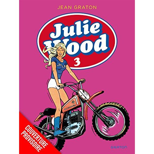 JULIE WOOD, L'INTEGRALE - TOME 3 - JULIE WOOD INTEGRALE 3