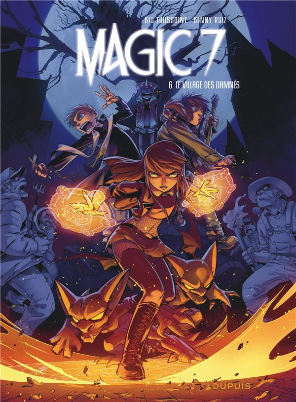 MAGIC 7 - TOME 6 - LE VILLAGE DES DAMNES