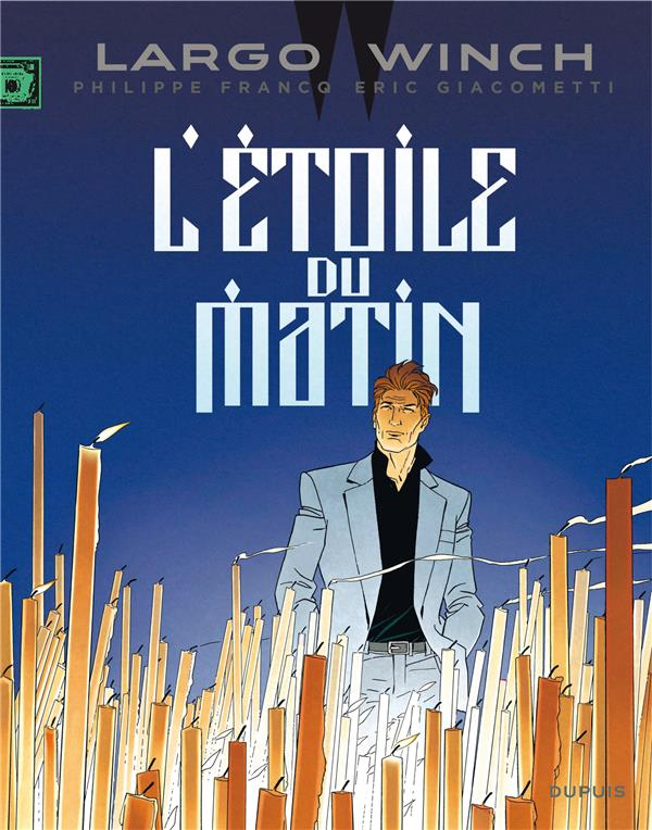 LARGO WINCH T21 LARGO WINCH - TOME 21 - L'ETOILE DU MATIN (EDITION DOCUMENTEE)