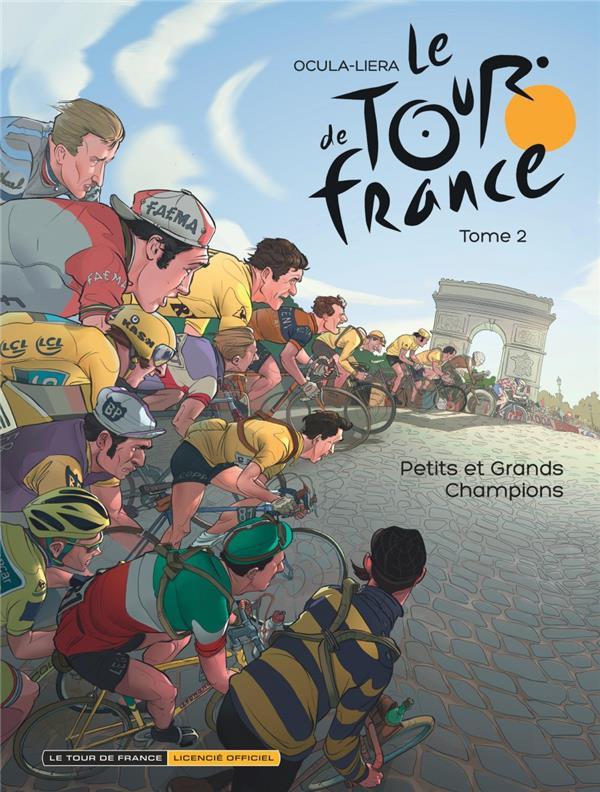 TOUR DE FRANCE T2 LE TOUR DE FRANCE TOME 2 - PETITS ET GRANDS CHAMPIONS
