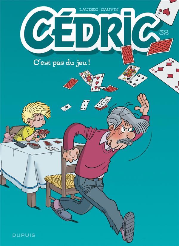 CEDRIC - TOME 32 - C'EST PAS DU JEU !
