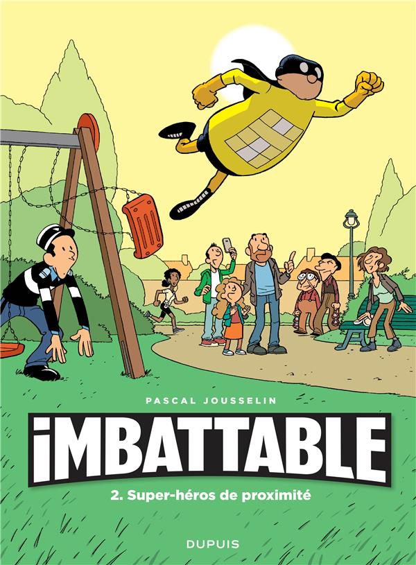 IMBATTABLE T2 IMBATTABLE - TOME 2 - SUPER-HEROS DE PROXIMITE