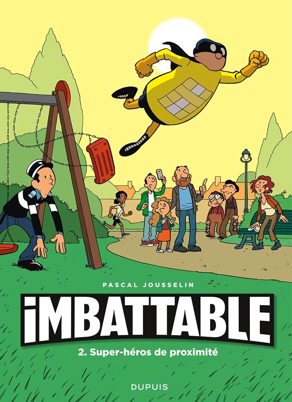 IMBATTABLE - TOME 2 - SUPER-HEROS DE PROXIMITE