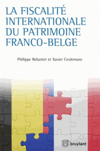 LA FISCALITE INTERNATIONALE DU PATRIMOINE FRANCO-BELGE