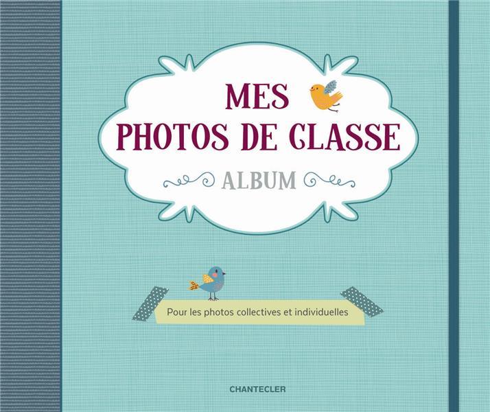 MES PHOTOS DE CLASSE ALBUM