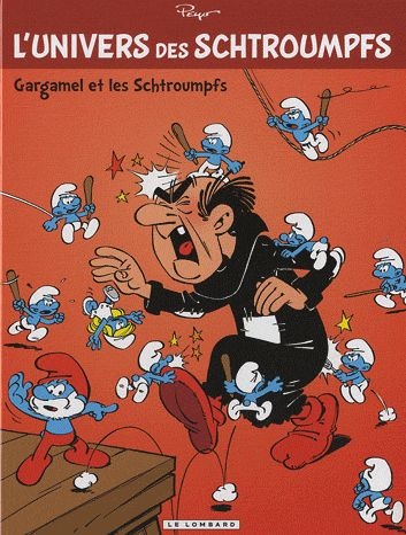 GARGAMEL ET LES SCHTROUMPFS - UNIVERS DE SCHTROUMPFS - T1