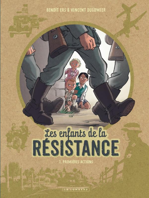 PREMIERES ACTIONS - LES ENFANTS DE LA RESISTANCE - T1